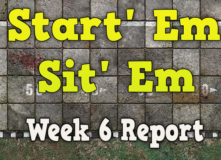 Week 6 Sit'em Start'em